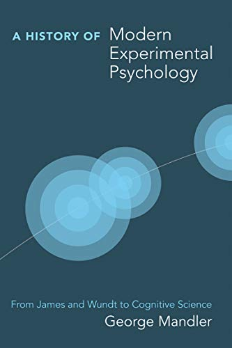 A History of Modern Experimental Psychology: From James and Wundt to Cognitive Science (A Bradford Book) Maine
