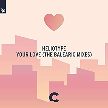 Your Love (The Balearic Mixes)