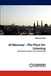 Al Masmaa': The Place for Listening (Architecture: Music, City, and Culture)