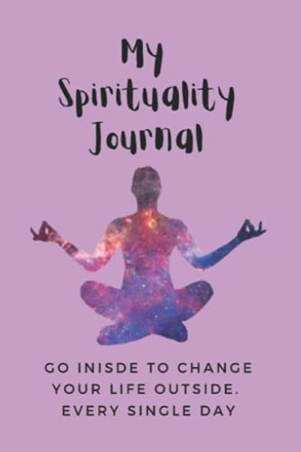 My Spirituality Journey: a journal to connect with who I am and who I am becoming