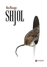 SHJOL: Una novela muy negra par ANA MASAGO