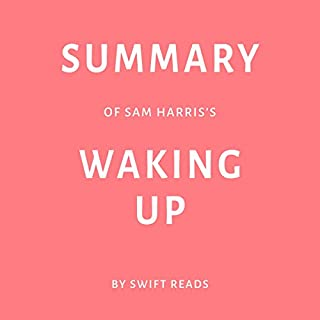 Summary of Sam Harris's Waking Up by Swift Reads audiobook cover art