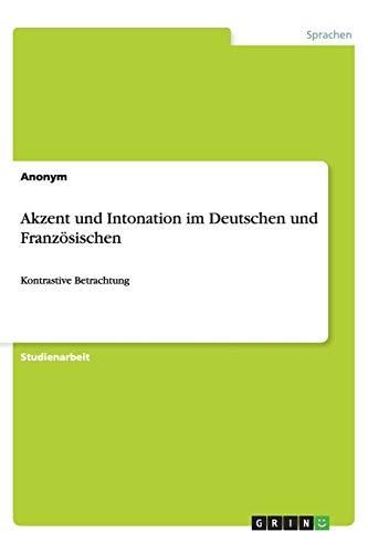 Akzent und Intonation im Deutschen und Französischen: Kontrastive Betrachtung