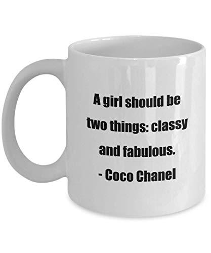 N\A Taza de café clásica: una Chica Debe ser Dos Cosas: Elegante y Fabulosa. - Coco Chanel - ¡Gran Regalo para Tus Amigos y colegas!