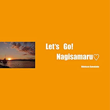 Let's Go! Nagisamaru