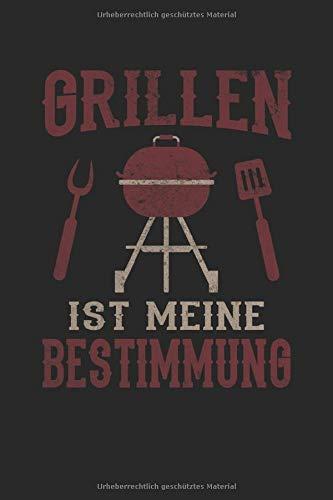 Grillen ist Meine Bestimmung Grillmeister Grillfest Grillen: Notizbuch - Notizheft - Notizblock - Tagebuch - Planer - Kariert - Karierter Notizblock- 6 x 9 Zoll (15.24 x 22.86 cm) - 120 Seiten