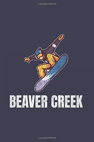 Beaver Creek: Our Crazy Family Memories Journal For Snowboarding, Carving And Freestyle Lover | 6x9 | 120 pages