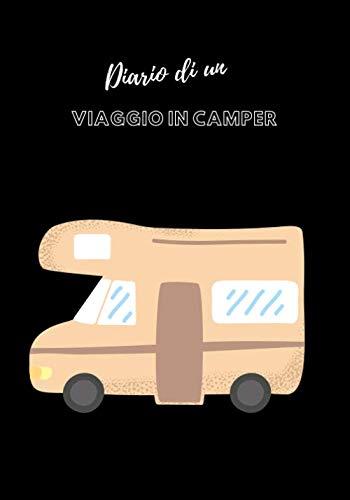 Diario di un viaggio in camper: fuga in camper | viaggio in camper | idea regalo viaggio | diario di viaggio da compilare per registrare e organizzare ... sulle vostre avventure di vacanza...