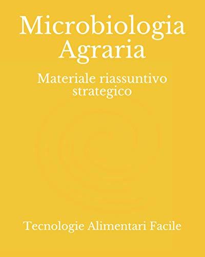 Microbiologia Agraria: Materiale riassuntivo strategico