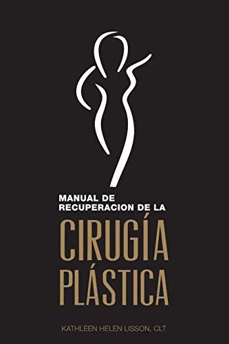 Manual de Recuperación de la Cirugía Plástica (Spanish Edition)