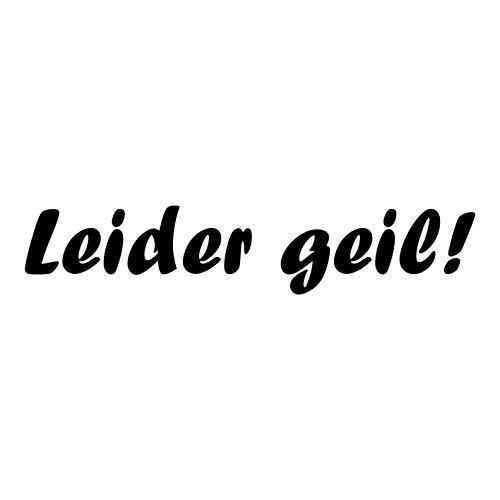 kleb-Drauf | leider geil! | Verschiedene Größen und Farben | Autoaufkleber Autosticker Decal Aufkleber Sticker | Auto Car Motorrad Fahrrad Roller Bike | Deko Tuning Stickerbomb Styling Wrapping