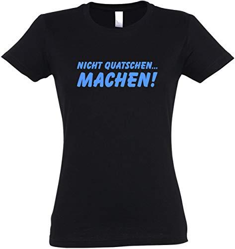 Preisvergleich Produktbild Ladies T-Shirt Nicht quatschen - Machen! S bis XXL (L,  Schwarz)