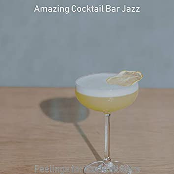 Feelings for Cocktail Bars