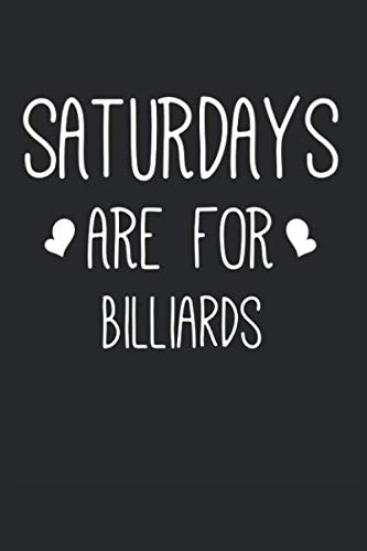 Saturdays Are For Billiards Funny: Journal, Notebook, Diary, Composition Book