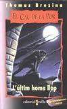 L'últim home llop: 8 (El cau de la por)