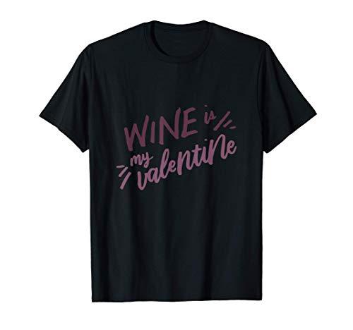 El Vino Es Mi San Valentín Divertido Regalo De San Valentín Camiseta