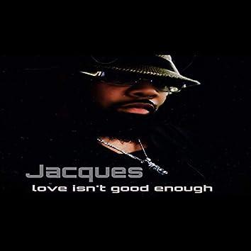 Love Isn't Good Enough