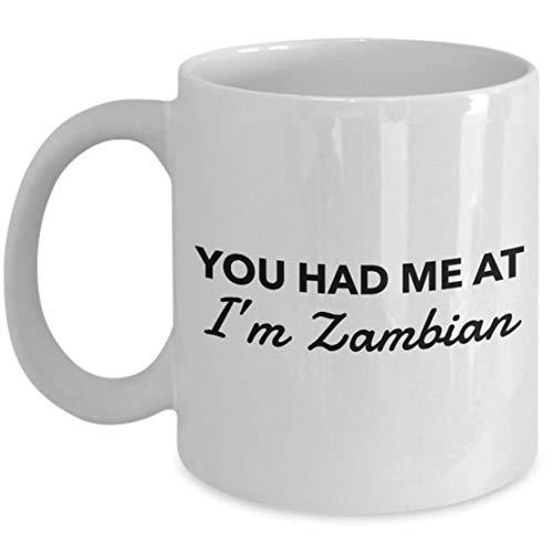 Zambian Mug - You had me at I'm Zambian - Zambian Coffee Mug - Zambia Gift