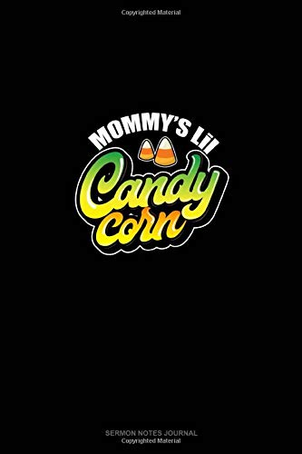 Mommy's Lil Candy Corn: Sermon Notes Journal