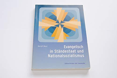Evangelisch in Ständestaat und Nationalsozialismus: Zur Geschichte der Evangelischen Kirche in Oberösterreich unter besonderer Berücksichtigung ... der nationalsozialistischen Herrschaft