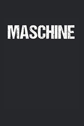 Maschine: Bodybuilding Notizbuch Mit 120 Gepunkteten Seiten (Dotgrid). Als Geschenk Eine Tolle Idee Für Pumper Und Kanten