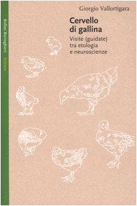Cervello di gallina. Visite (guidate) tra etologia e neuroscienze