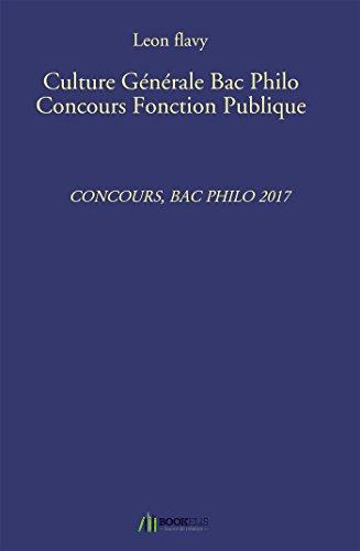 Culture Générale Bac Philo Concours Fonction Publique: Concours, Bac Philo 2017