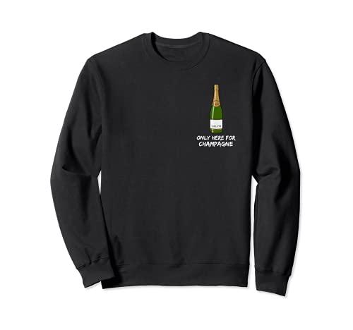 Abriendo champagne con el sable - Only here for Champagne Sudadera