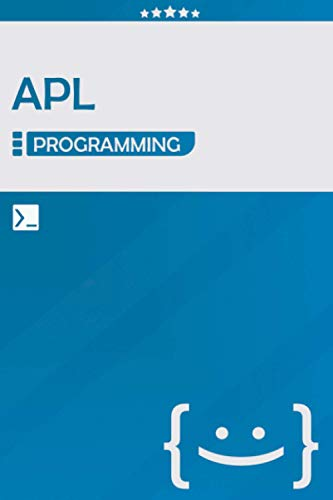 APL Programming: Lined Notebook Journal, Awesome Gift for Programmers, Software Developers, and IT Professionals - 120 Pages - Large (6 x 9 inches) | Blue One | APL Coding