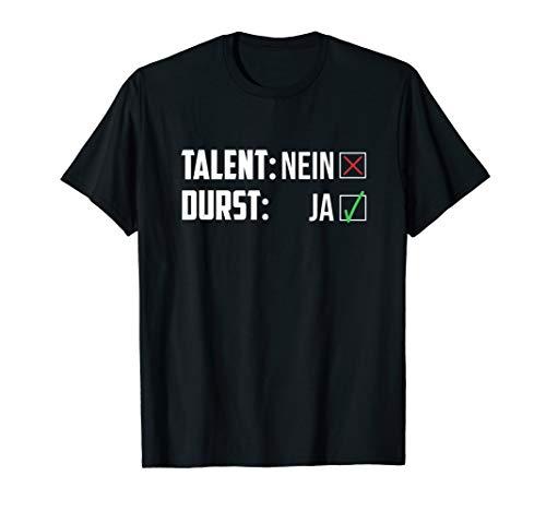 Talent Nein Durst Ja - Fußball Bier Kreisliga T-Shirt
