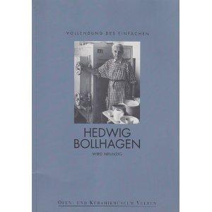 Vollendung des Einfachen - Hedwig Bollhagen wird neunzig. Eine Ausstellung des Fördervereins Ofen- und Keramikmuseum Velten e.V. 1997