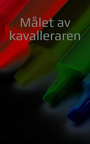 Målet av kavalleraren (Swedish Edition)