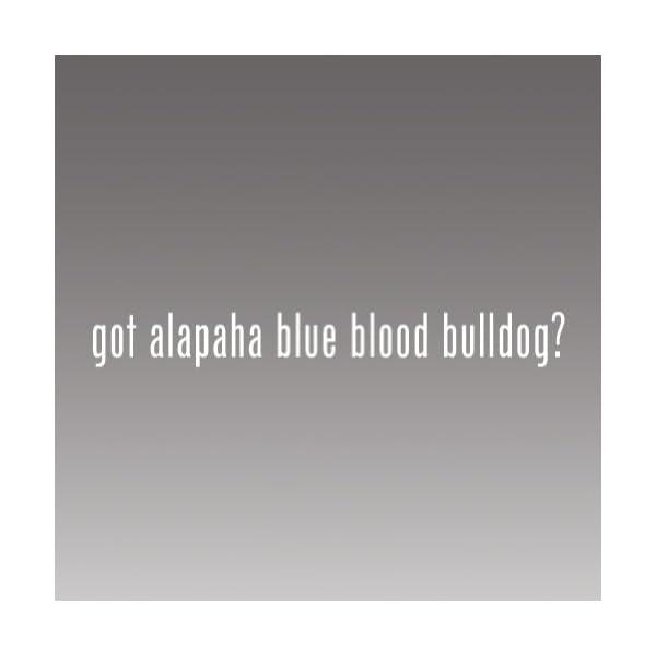 (2x) Got Alapaha Blue Blood Bulldog Sticker - Decal - Die Cut - Vinyl 1