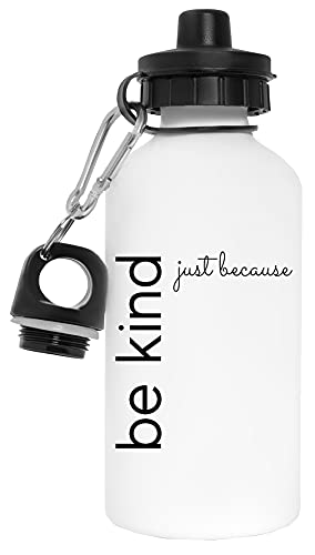 Be Kind Just Because Botella de Agua Blanco Aluminio Reutilizable Water Bottle White Aluminium Reusable