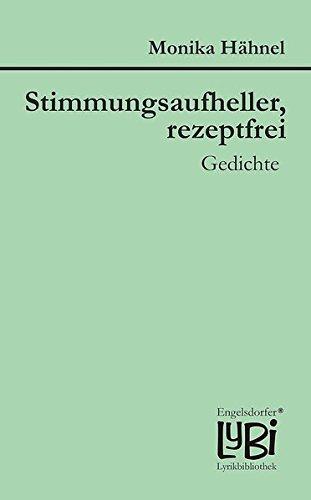 Stimmungsaufheller, rezeptfrei: Gedichte (Engelsdorfer Lyrikbibliothek®)