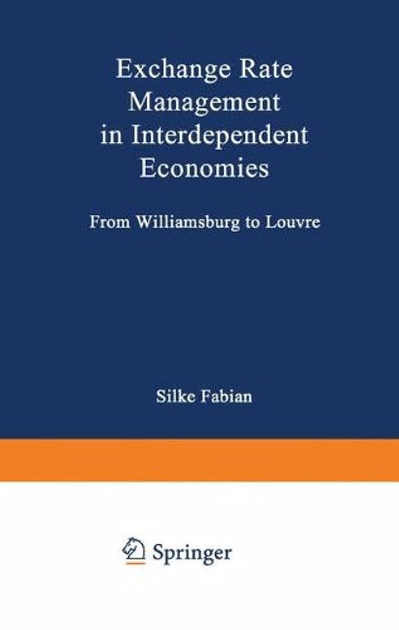 管理します寄付するタッチExchange Rate Management in Interdependent Economies: From Williamsburg to Louvre (Handeln und Entscheiden in komplexen oekonomischen Situationen)