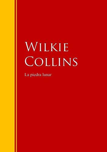 La piedra lunar: Biblioteca de Grandes Escritores (Spanish Edition)