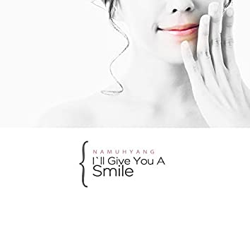 I'll Give You A Smile