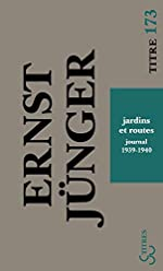 Jardins et routes - Journal 1939-1940 d'Ernst Jünger