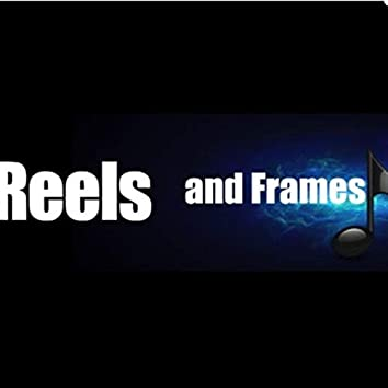 Reels and Frames