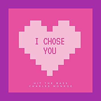 I Chose You (feat. Hit The Bass)