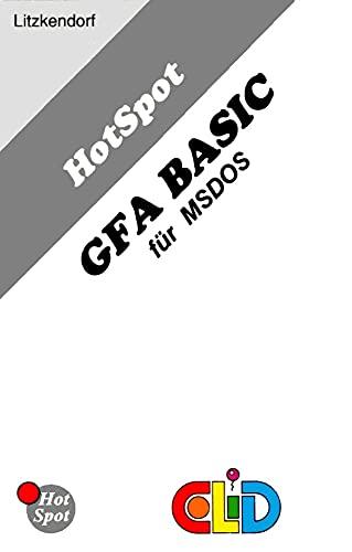 HotSpot-GFA BASIC für MSDOS: Software, Entwicklung, Programmierung, Programmiersprache, Befehle, Befehlsliste, Programmierer, Developer,