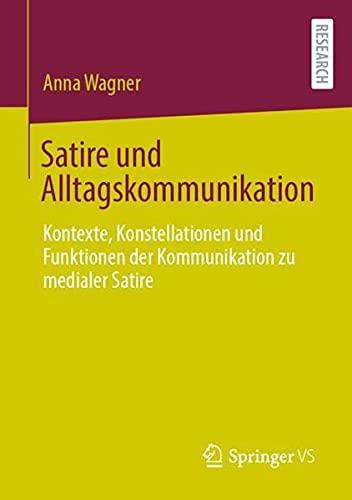 Satire und Alltagskommunikation: Kontexte, Konstellationen und Funktionen der Kommunikation zu media