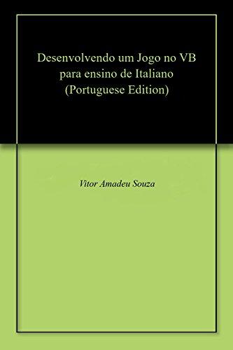 Desenvolvendo um Jogo no VB para ensino de Italiano (Portuguese Edition)