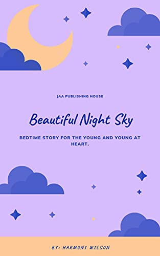 Beautiful Night Sky: Bedtime Story For The Young and Young At Heart. (English Edition)