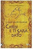CHIEDI E TI SARA' DATO : LA LEGGE DELL'ATTRAZIONE.