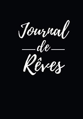 Journal de Rêves: Carnet de rêve   Ecrire ses rêves   interpréter ses rêves   pages   Format 7x10 pouces
