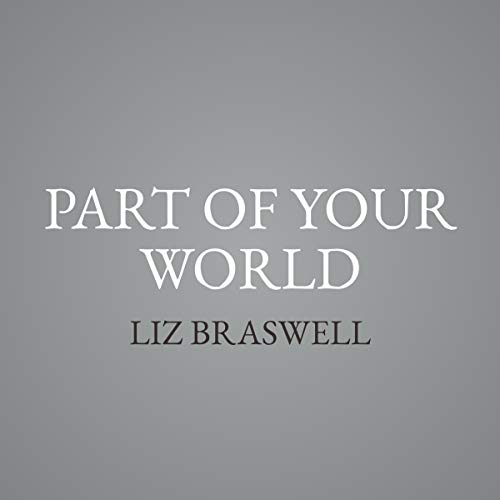 Part of Your World     A Twisted Tale Series, Book 5              By:                                                                                                                                 Liz Braswell                               Narrated by:                                                                                                                                 Saskia Maarleveld                      Length: 9 hrs and 57 mins     6 ratings     Overall 4.7