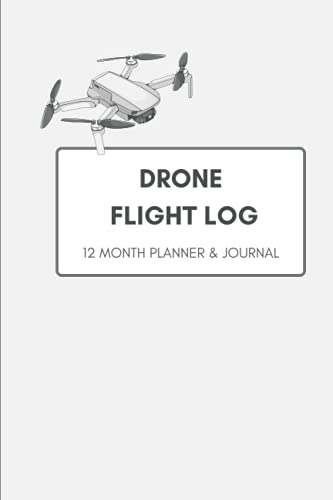 Drone Flight Log - 12 month Planner, Journal and Flight Recording - PFCO, A2CofC, GCV, Operational Authorisation friendly: Pilot Flight Log | 450 pages | DJI, DJI Mini, DJI Mavic, DJI Phantom, Ryze Tello.