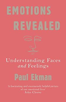 Emotions Revealed: Understanding Faces and Feelings by [Paul Ekman]